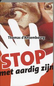 Stop met aardig zijn - Thomas D'ansembourg (ISBN 9789077942161)