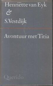 Avontuur met titia - Eyk (ISBN 9789021485218)