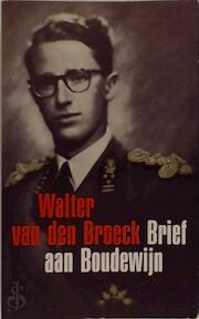 Brief aan Boudewijn - Walter van Den Broeck (ISBN 9789022307540)