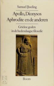 Apollo, Dionysos, Aphrodite en de anderen - Samuel Ijsseling (ISBN 9789053521205)