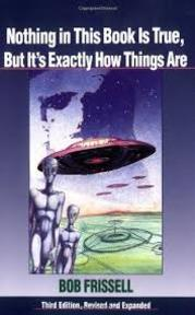 Nothing in this book is true, but it's exactly how things are - Bob Frissell (ISBN 9781583940679)