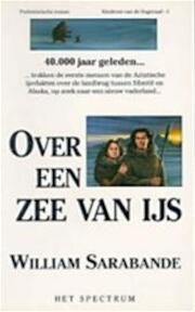 Over een zee van ijs - William Sarabande (ISBN 9789027432254)