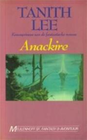 Anackire - Tanith Lee, Annemarie van Ewyck (ISBN 9789029043700)