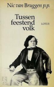 Tussen feestend volk - Nic van Bruggen, Jan [Omslag] Vanriet (ISBN 9789062905812)