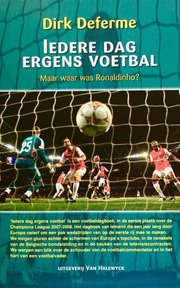 Iedere dag ergens voetbal - D. Deferme (ISBN 9789056178642)