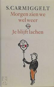 Morgen zien we wel weer & Je blijft lachen - Simon Carmiggelt, S. Carmiggelt (ISBN 9789029509404)