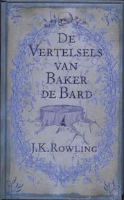 De vertelsels van Baker de Bard - J.K. Rowling (ISBN 9789022323724)