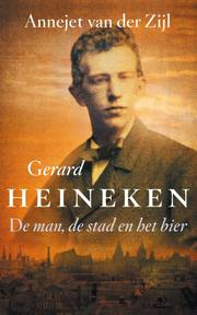 Gerard Heineken - Annejet Van Der Zijl (ISBN 9789021455440)