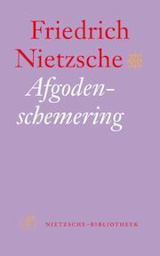 Afgodenschemering - Friedrich Nietzsche (ISBN 9789029565004)