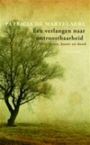 Een verlangen naar ontroostbaarheid - Patricia Martelaere (ISBN 9789041710055)