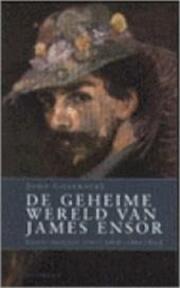 De geheime wereld van James Ensor - John Gheeraert (ISBN 9789052406022)