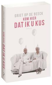 Kom hier dat ik u kus - Griet Op De Beeck (ISBN 9789044623109)