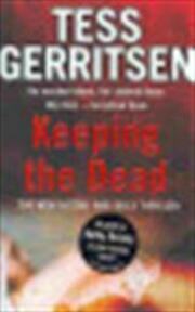 Keeping the Dead - Tess Gerritsen (ISBN 9780553818383)