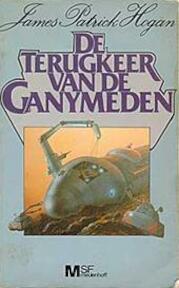 De terugkeer van de Ganymeden - James P. Hogan, Arend de Wilde (ISBN 9789029012249)