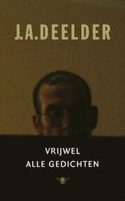 Vrijwel alle gedichten - J.A. Deelder (ISBN 9789023416289)