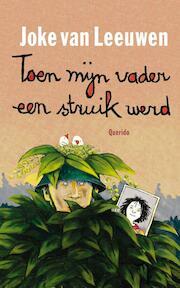 Toen mijn vader een struik werd - Joke van Leeuwen (ISBN 9789045110844)