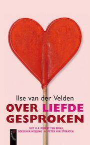 Over de liefde gesproken - Ilse van der Velden (ISBN 9789063053956)