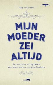 Mijn moeder zei altijd - Jaap Toorenaar (ISBN 9789400400801)