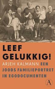 Leef gelukkig ! - Arjeh Kalmann (ISBN 9789025307370)