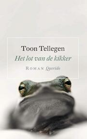 Het lot van de kikker - Toon Tellegen (ISBN 9789021457024)