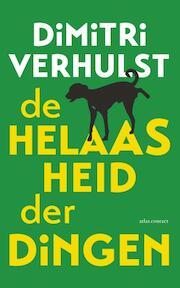De helaasheid der dingen - Dimitri Verhulst (ISBN 9789025443689)