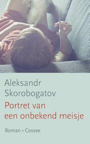 Portret van een onbekend meisje - Aleksandr Skorobogatov (ISBN 9789059365759)