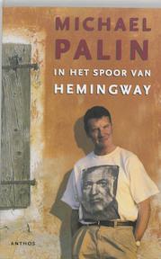 In het spoor van Hemingway - Michael Palin (ISBN 9789041407009)