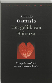 Het gelijk van Spinoza - A. Damasio (ISBN 9789028420021)