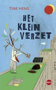 't Klein verzet - Tine Hens (ISBN 9789462670044)