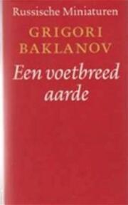 Een voetbreed aarde - Grigori Baklanov, Nico Scheepmaker (ISBN 9789028204522)