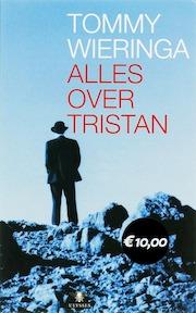 Alles over Tristan - Tommy Wieringa (ISBN 9789023419945)