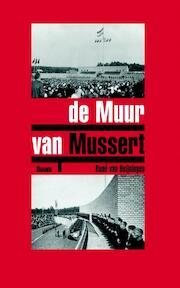 De muur van Mussert - René van Heijningen (ISBN 9789089536693)