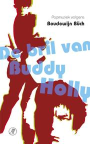 De bril van Buddy Holly - Boudewijn Büch (ISBN 9789029563284)