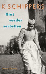 Niet verder vertellen - K. Schippers (ISBN 9789021400273)