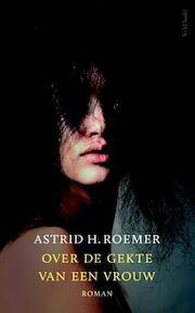 Over de gekte van een vrouw - Astrid H. Roemer (ISBN 9789044630961)