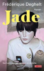 Jade - Frederique Deghelt, Frédérique Deghelt (ISBN 9789044515480)