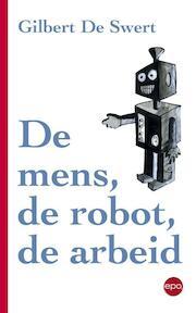 De mens, de robot, de arbeid - De Swert (ISBN 9789462670709)