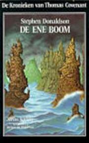 De ene boom - Stephen Donaldson, Max Schuchart (ISBN 9789064410574)