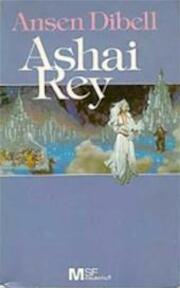 Ashai Rey - Ansen Dibell, Walter B. Relsky (ISBN 9789029010160)