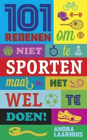 101 redenen om niet te sporten - Andra Laarhuis (ISBN 9789045315348)