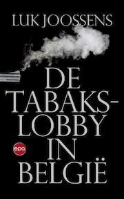 Tabakslobby in België - Luk Joossens (ISBN 9789462670969)