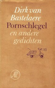 Pornschlegel e.a. gedichten - Dirk van Bastelaere (ISBN 9789029501507)