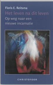 Het leven na dit leven - Floris Reitsma (ISBN 9789062387120)