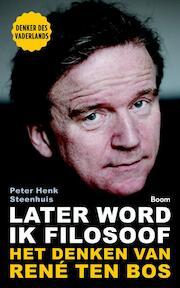 Later word ik filosoof - Peter-Henk Steenhuis (ISBN 9789024407682)