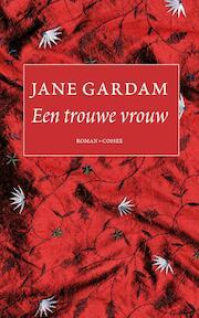 Een trouwe vrouw - Jane Gardam (ISBN 9789059367227)