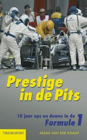 Prestige in de pits - Arno van der Knaap (ISBN 9789043906517)