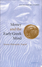 Money and the Early Greek Mind - Richard Seaford (ISBN 9780521539920)