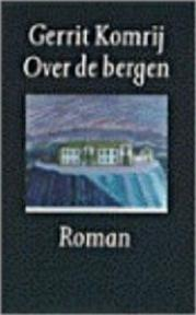 Over de Bergen - Gerrit Komrij (ISBN 9789029527279)