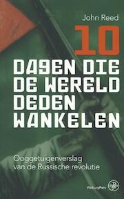 10 dagen die de wereld deden wankelen - John Reed (ISBN 9789462491724)