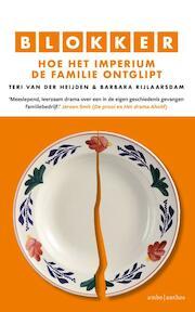 Blokker: een familiedrama - Teri van der Heijden, Barbara Rijlaarsdam (ISBN 9789026341205)